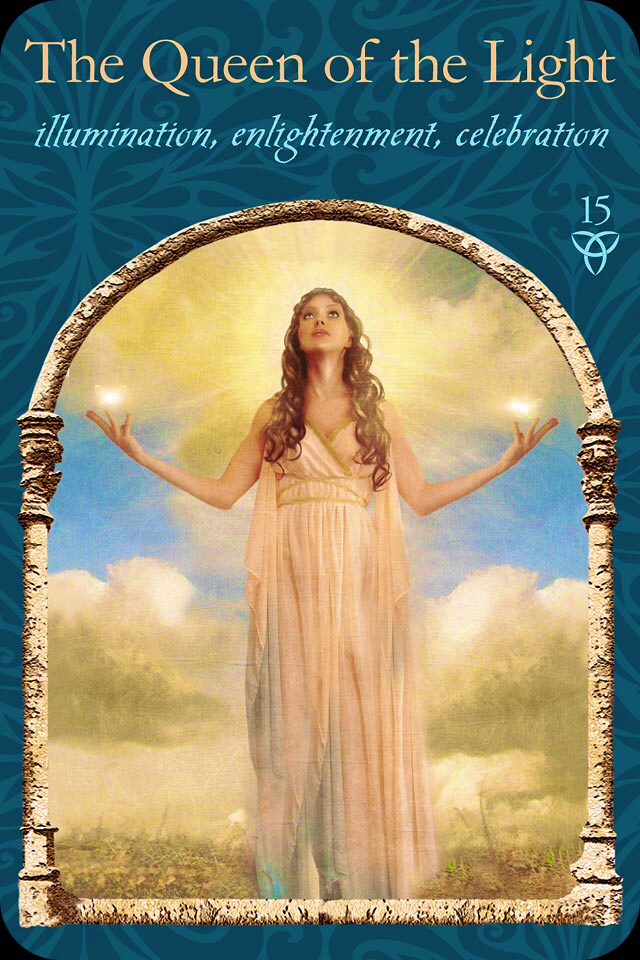 The Queen Of The Light, from the Wisdom Of The Hidden Realms, by Colette Baron Reid