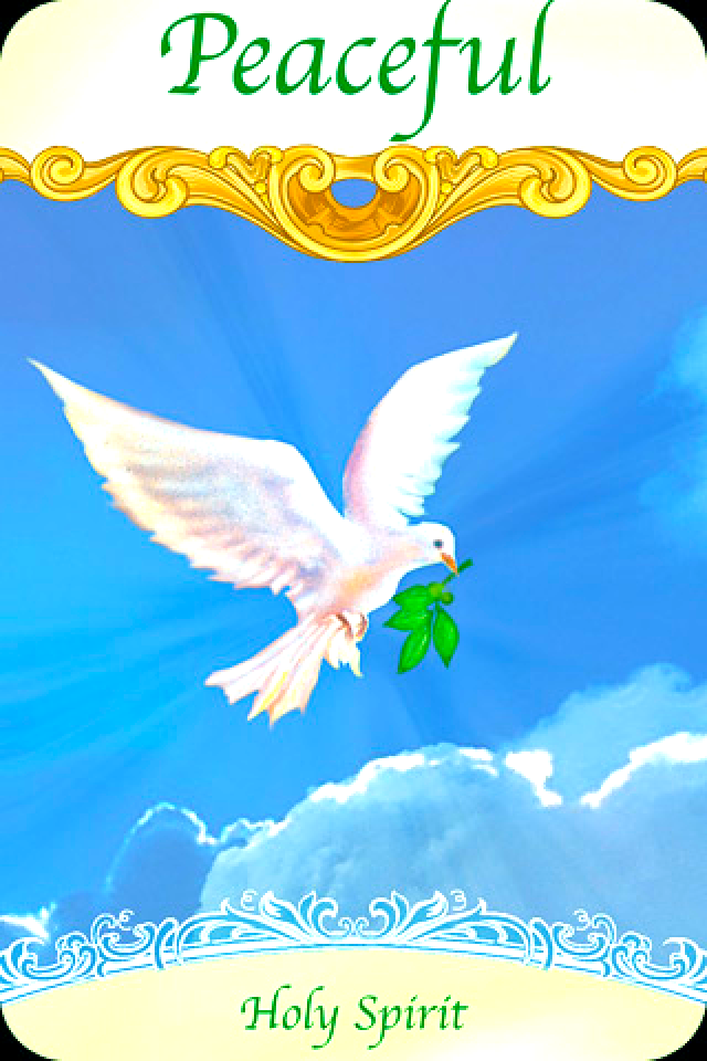 Peaceful ~ Holy Spirit, from the Saints and Angels Oracle Card deck, by Doreen Virtue, Ph.D