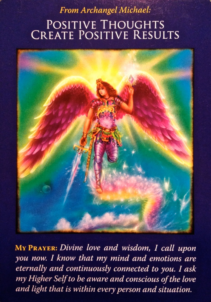 Archangel Michael ~ Positive Thoughts Create Positive Results, from the Archangel Michael Oracle Card deck, by Doreen Virtue, Ph.D