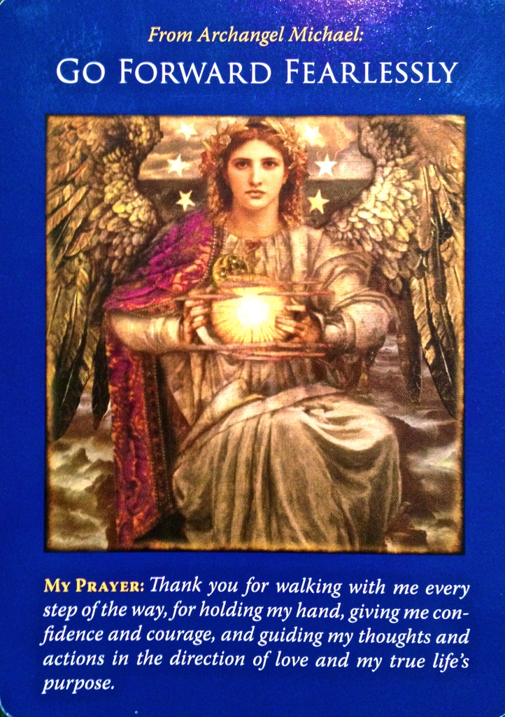 Archangel Michael ~ Go Forward Fearlessly, from the Archangel Michael Oracle Card deck, by Doreen Virtue, Ph.D