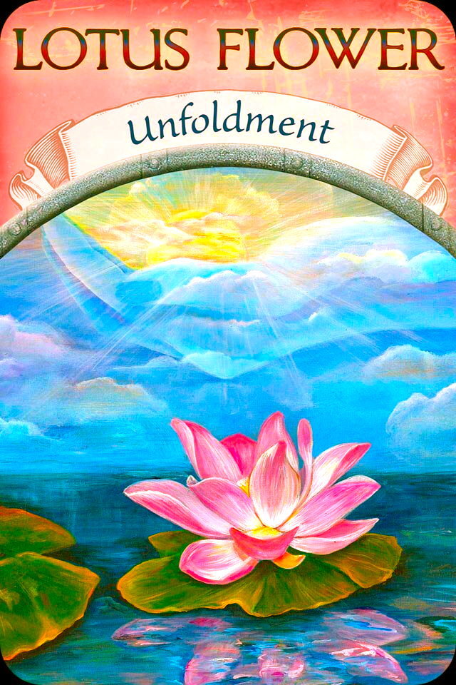 Lotus Flower ~ Unfoldment, from the Earth Magic Oracle Card deck, by Stephen D Farmer