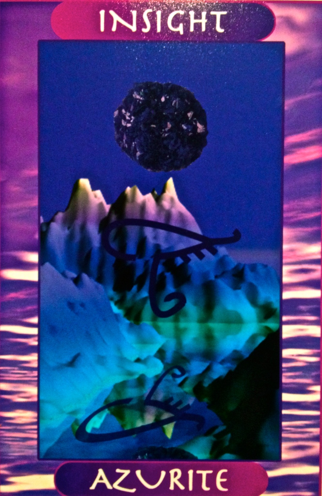 Azurite ~ Insight, from the Crystal Ally Oracle Card deck, by Naisha Ahsian