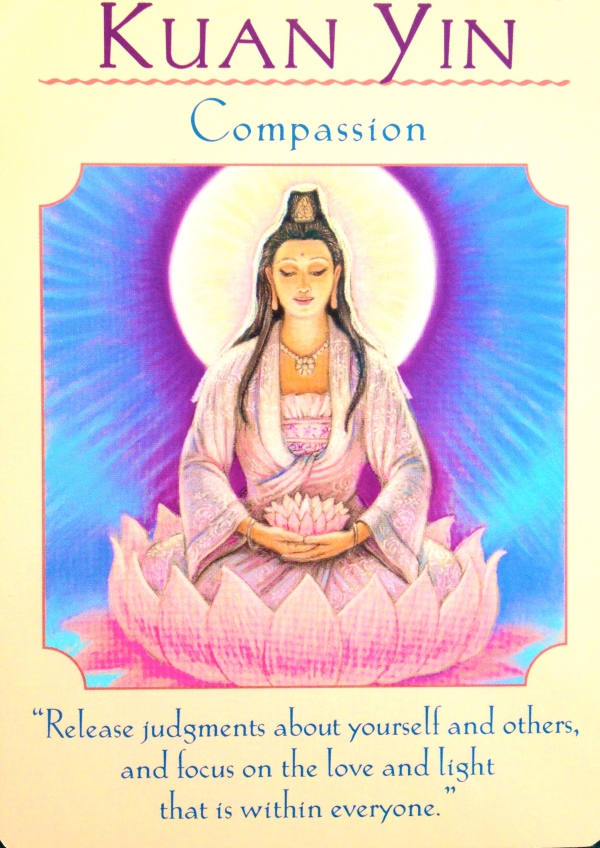 Kuan Yin ~ Compassion, from the Goddess Guidance Oracle Card deck, by Doreen Virtue, Ph.D