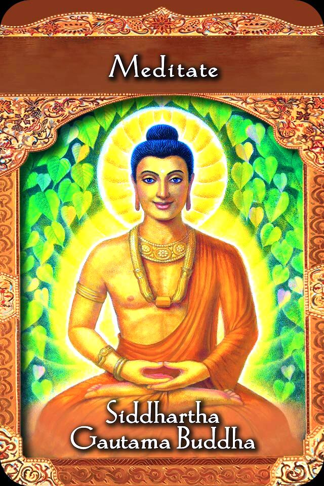Meditate ~ Siddhartha Gautama Buddha, from the Ascended Masters Oracle Card deck, by Doreen Virtue, Ph.D