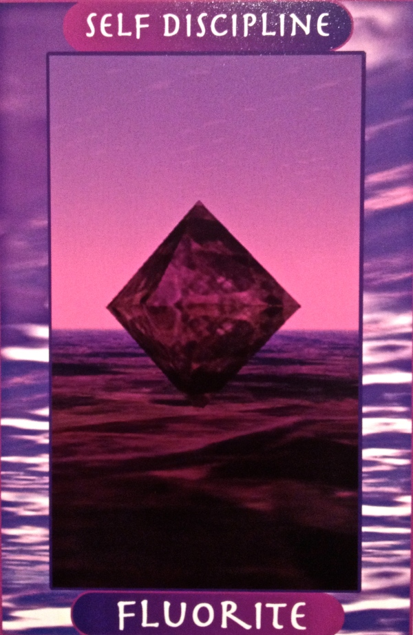 Fluorite ~ Self Discipline, from the Crystal Ally Oracle Card deck, by Naisha Ahsian