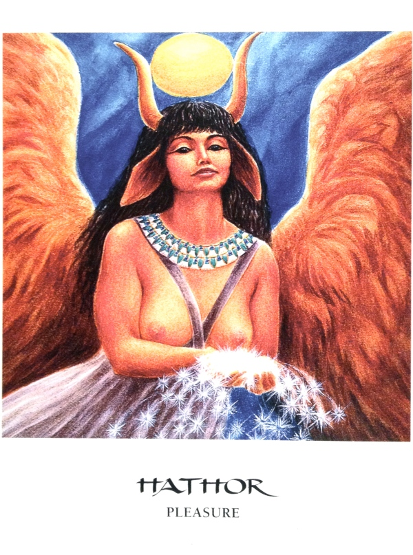 Hathor ~ Pleasure, from the Goddess Oracle Card deck, by Amy Sophia Marashinsky and Hrana Janto
