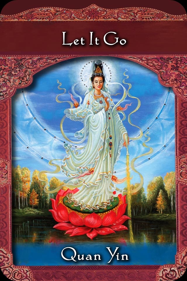 Quan Yin ~ Let It Go, from the Ascended Masters Oracle Card deck, by Doreen Virtue, Ph.D