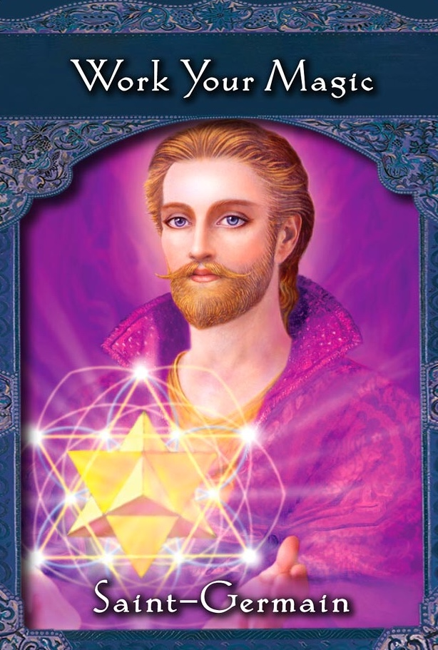 Saint Germain ~ Work Your Magic, from the Ascended Masters Oracle Card deck, by Doreen Virtue Ph.D