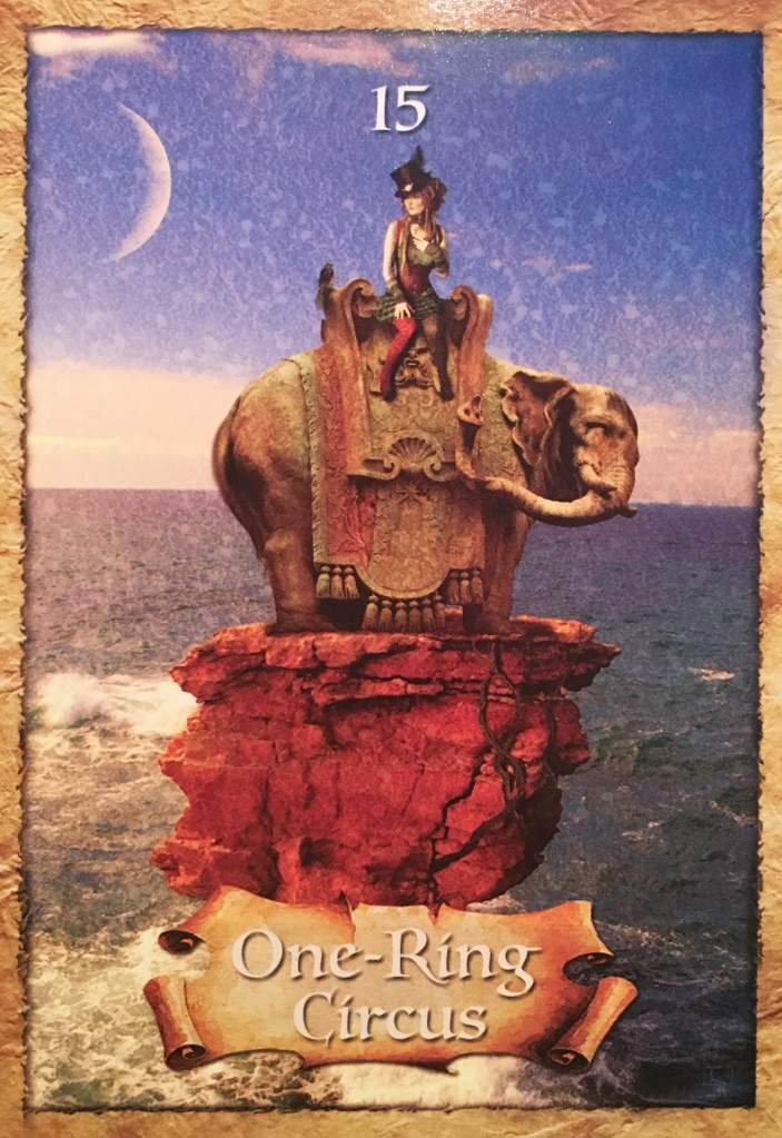 One-Ring Circus, from The Enchanted Map Oracle Card deck, by Colette Baron-Reid